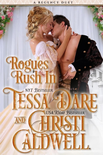 Rogues Rush In ebook by Christi Caldwell,Tessa Dare