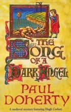 The Song of a Dark Angel ebook by Paul Doherty
