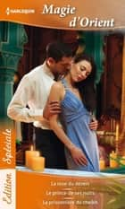 Magie d'Orient ebook by Liz Fielding, Miranda Lee, Emma Darcy