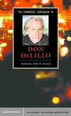 The Cambridge Companion to Don DeLillo ebook by John N. Duvall