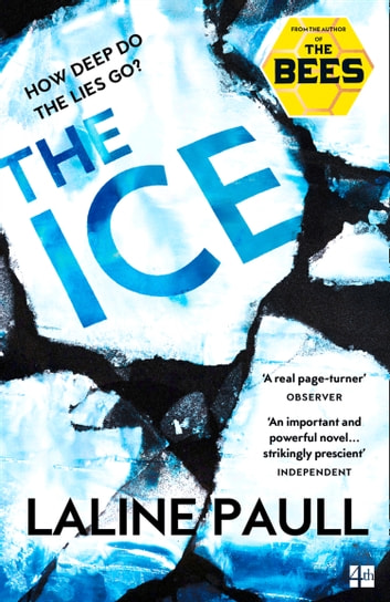 The Ice: A gripping thriller for our times from the Bailey's shortlisted author of The Bees ebook by Laline Paull