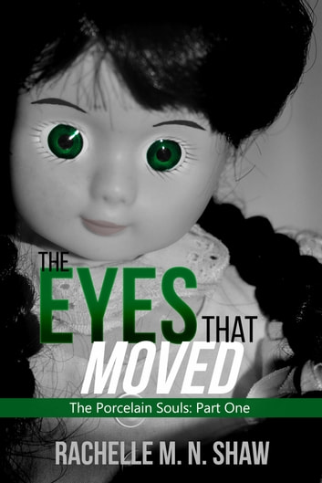 The Eyes That Moved ebook by Rachelle M. N. Shaw