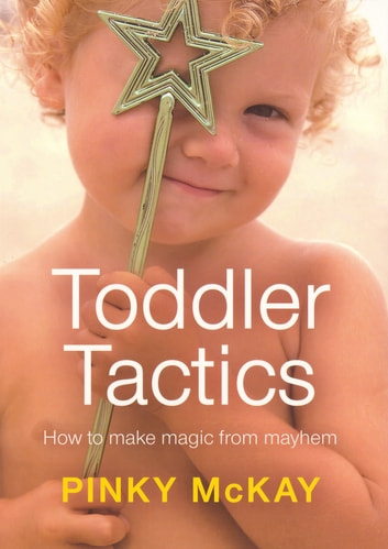 Toddler Tactics ebook by Pinky McKay