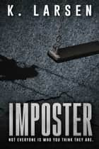 Imposter ebook by K Larsen