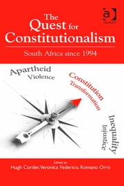 The Quest for Constitutionalism - South Africa since 1994 ebook by Dr Veronica Federico,Professor Hugh Corder,Professor Romano Orrù