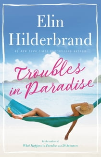 Troubles in Paradise ebook by Elin Hilderbrand