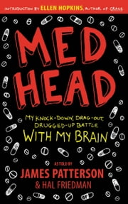MedHead - My Knock-down, Drag-out, Drugged-up Battle with My Brain ebook by James Patterson, Hal Friedman
