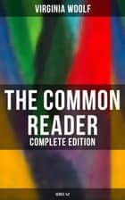 The Common Reader (Complete Edition: Series 1&2) ebook by Virginia Woolf