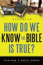 How Do We Know the Bible is True Volume 2 ebook by Ken Ham, Bodie Hodge