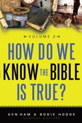 How Do We Know the Bible is True Volume 2 ebook by Ken Ham,Bodie Hodge