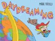 Daydreaming ebook by Mark Tatulli