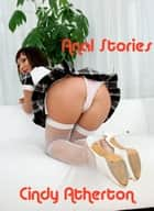 Anal Stories ebook by Cindy Atherton