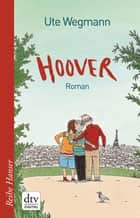 Hoover - Roman ebook by Ute Wegmann