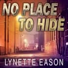 No Place to Hide audiobook by Lynette Eason
