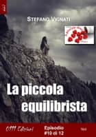 La piccola equilibrista #10 ebook by Stefano Vignati