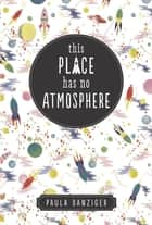 This Place Has No Atmosphere ebook by Paula Danziger, Ann M Martin