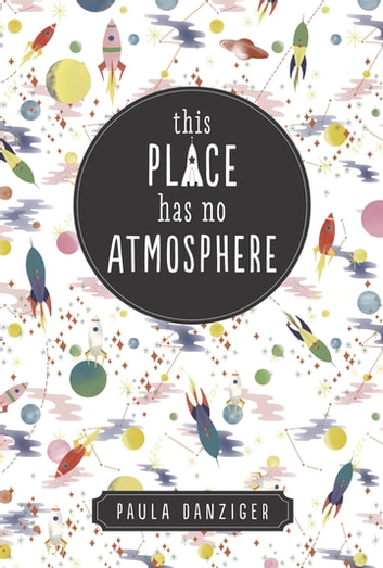 This Place Has No Atmosphere ebook by Paula Danziger