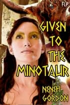 Given to the Minotaur ebook by Neneh Gordon