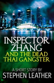 Inspector Zhang and the Dead Thai Gangster (a short story) ebook by Stephen Leather