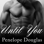 Until You audiobook by Penelope Douglas