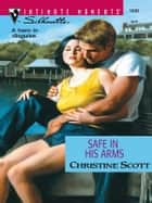 Safe in His Arms ebook by Christine Scott