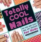 Totally Cool Nails ebook by Catherine Rodgers