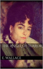 The Angel of Terror ebook by Edgar Wallace,Edgar Wallace,Edgar Wallace,Edgar Wallace