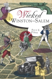 Wicked Winston-Salem ebook by Alice E. Sink
