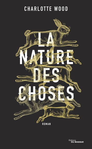 La Nature des choses ebook by Charlotte Wood