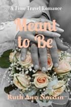 Meant To Be ebook by Ruth Ann Nordin