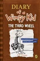 The Third Wheel (Diary of a Wimpy Kid book 7) ebook by Jeff Kinney