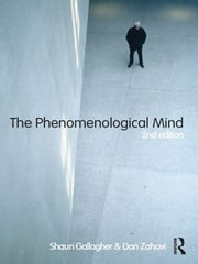 The Phenomenological Mind ebook by Shaun Gallagher,Dan Zahavi