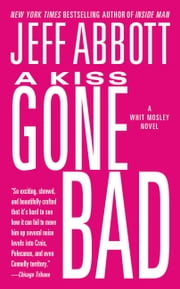 A Kiss Gone Bad ebook by Jeff Abbott