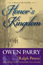 Honor's Kingdom ebook by Ralph Peters,Owen Parry