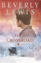 Crossroad, The ebook by Beverly Lewis
