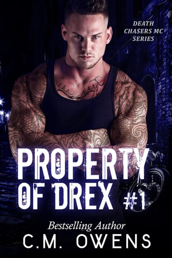 Property of Drex (Book 1) - Death Chasers MC Series, #1 ebook by C.M. Owens