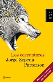 Los corruptores ebook by Jorge Zepeda Patterson