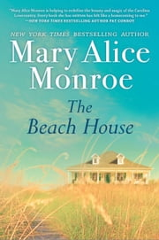 The Beach House ebook by Mary Alice Monroe