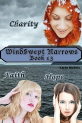 WindSwept Narrows: #13 Charity, Faith & Hope ebook by Karen Diroll-Nichols
