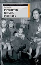 Poverty in Britain, 1900-1965 ebook by Ian Gazeley