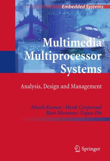 Multimedia multiprocessor systems ebook by akash kumar multimedia multiprocessor systems analysis design and management ebook by akash kumarhenk corporaal fandeluxe Gallery