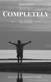 Completely Alone ebook by Rein Scott