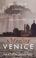 Stealing Venice ebook by Heather Redding
