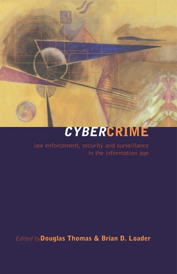 Cybercrime - Security and Surveillance in the Information Age ebook by