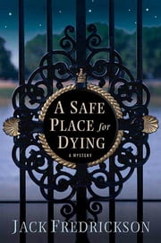 A Safe Place for Dying ebook by Jack Fredrickson