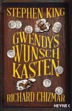 Gwendys Wunschkasten ebook by Stephen King, Richard Chizmar, Ulrich Blumenbach