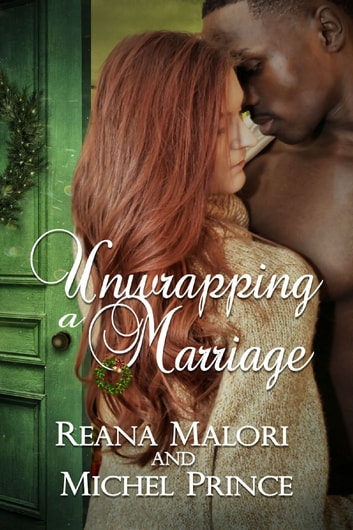 Unwrapping a Marriage ebook by Reana Malori,Michel Prince