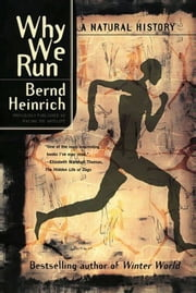 Why We Run - A Natural History ebook by Bernd Heinrich