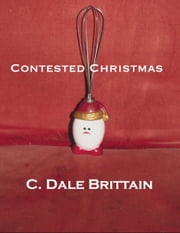 Contested Christmas ebook by C. Dale Brittain
