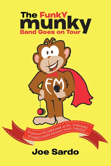 """The Funky Munky Band Goes on Tour"" ebook by Joe Sardo"